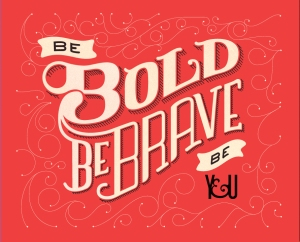 Be_Bold_Be_Brave